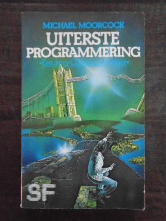 Michael Moorcock -Michael Moorcock - Uiterste programmering