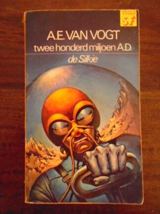 A.E. van Vogt - Twee honderd miljoen A.D. / de Silkie