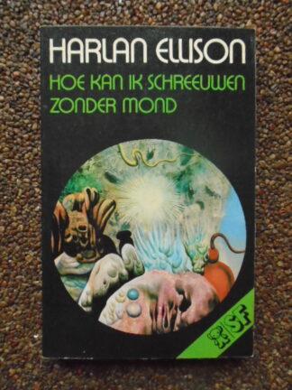 Harlan Ellison - Hoe kan ik schreeuwen zonder mond