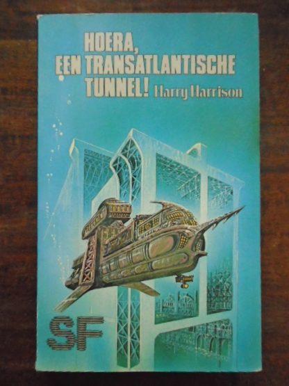 Harry Harrison - Hoera, een transatlantische tunnel