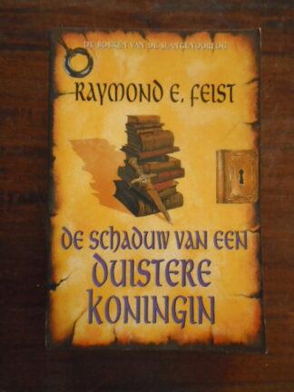 Raymond E. Feist - De schaduw van een Duistere Koningin