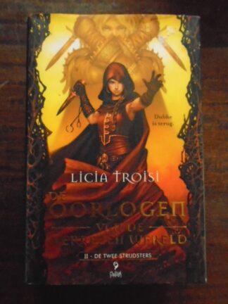 Licia Troisi - De oorlogen van de Verrezen Wereld - II - De twee strijdsters