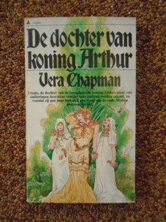 Vera Chapman - De dochter van Koning Arthur