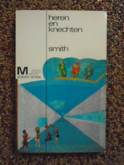 Cordwainer Smith - Heren en knechten