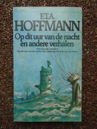 E.T.A. Hoffmann - Op dit uur van de nacht