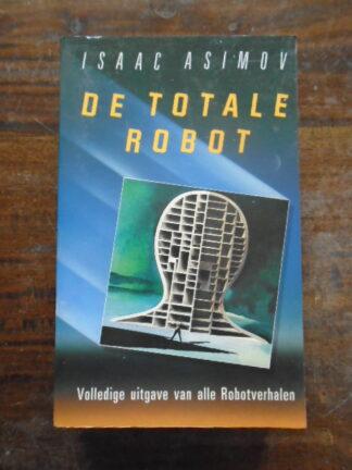Isaac Asimov - De totale robot