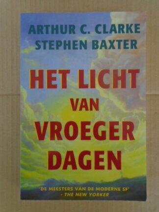Arthur C. Clarke - Stephen Baxter - Het licht van vroeger dagen