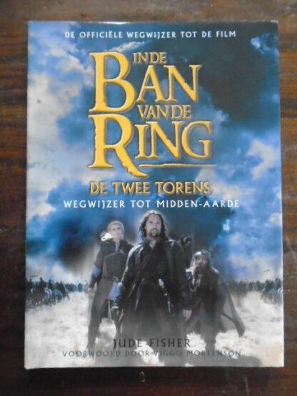 Jude Fisher -De officiële wegwijzer tot de film - In de Ban van de Ring - De Twee Torens
