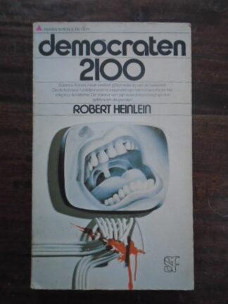 Robert Heinlein - Democraten 2100