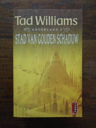 Tad Williams - Stad van Gouden Schaduw