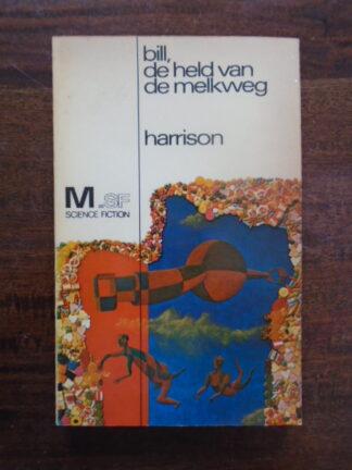 Harry Harrison - Bill, de held van de melkweg