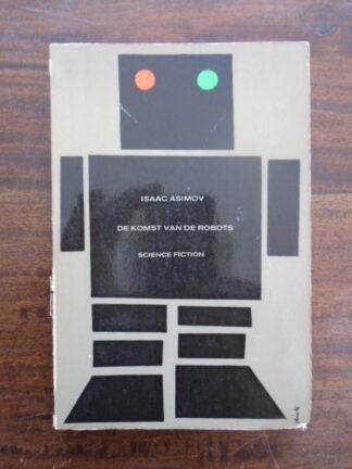Isaac Asimov - De komst van de robots