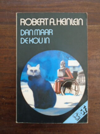 Robert A. Heinlein - Dan maar de kou in