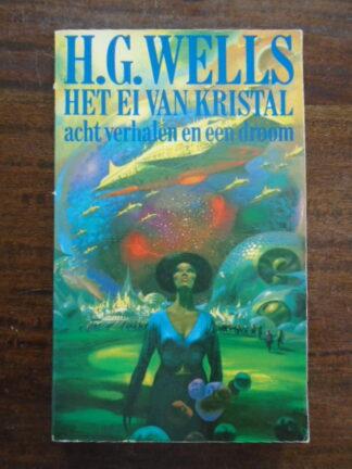 H.G. Wells - Het ei van kristal - acht verhalen en een droom